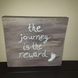'The Journey is the Reward' Wooden sign PRICE: $4000JMD SOLD *CURRENTLY AVAILABLE*