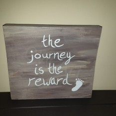 'The Journey is the Reward' Wooden sign PRICE: $4000JMD SOLD
