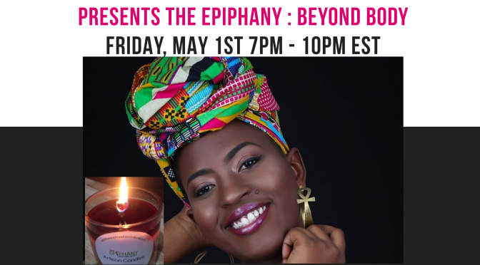 Beat the Quarantine Blues with the Epiphany : Beyond Body this Friday!